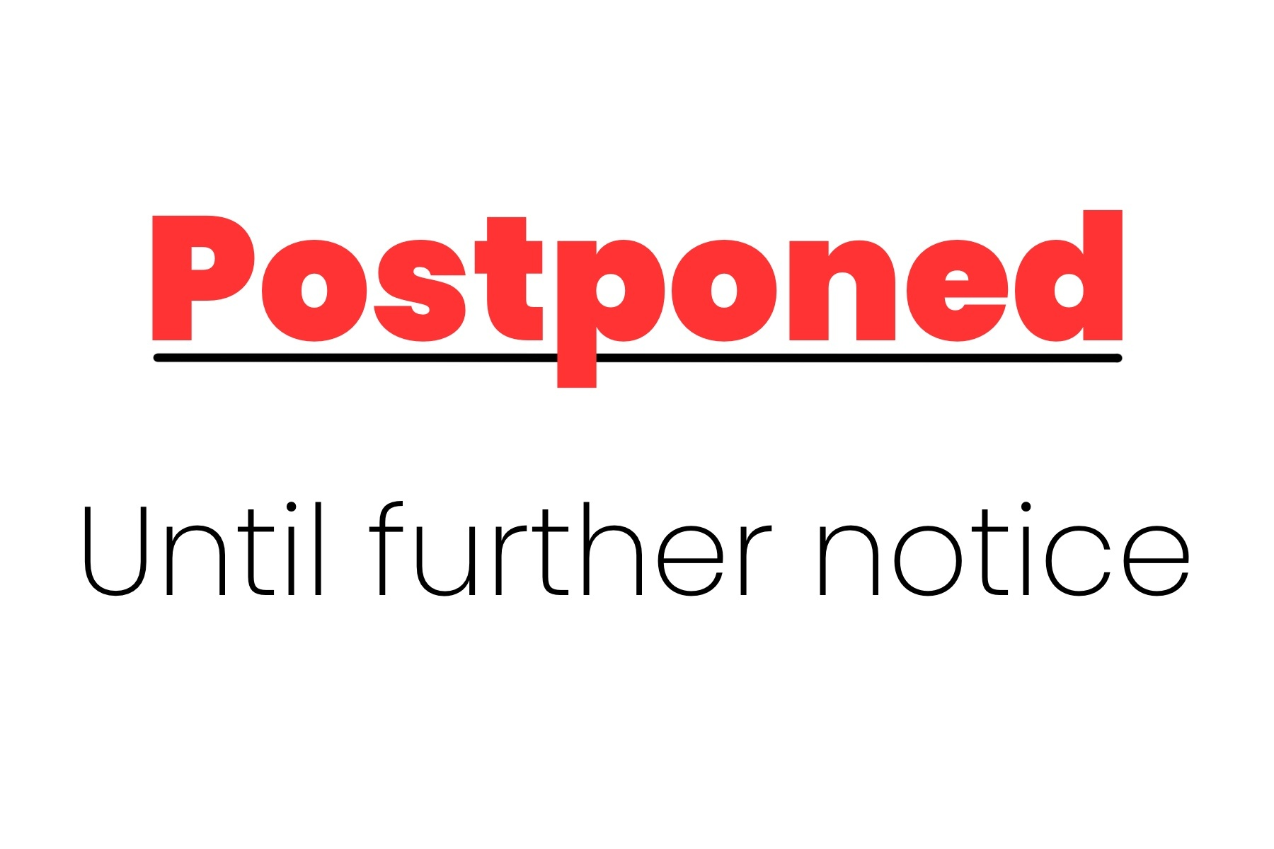 Postponed Until Further Notice